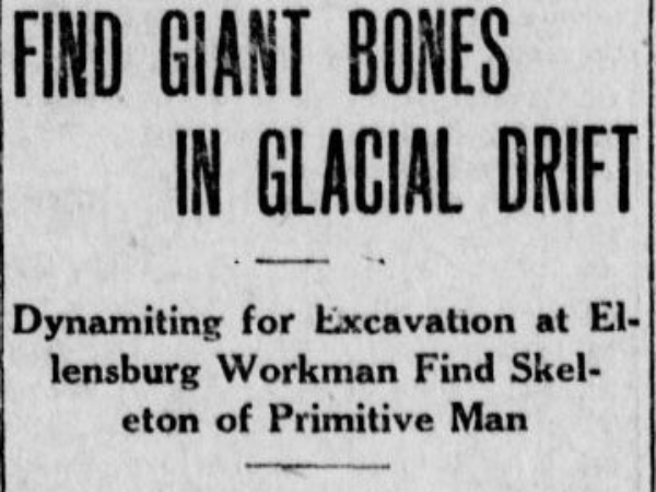 "Ask Wellington: I read online about some CWU professor in the early 20th century who uncovered the bones of a giant prehistoric race of men known as the ""Ellensburg Giants."" Any truth to this?"